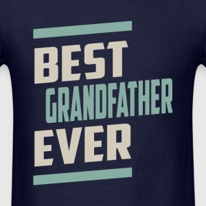 Best Grandfather Ever - Men's T-Shirt