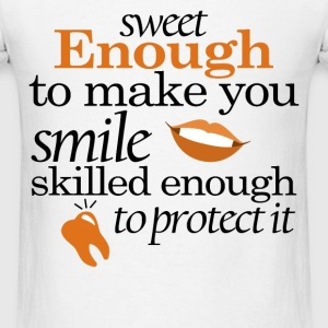 Dental assistant - Sweet enough to make you smile  - Men's T-Shirt