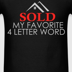 Real Estate Agent - Sold - my favorite 4 letter wo - Men's T-Shirt