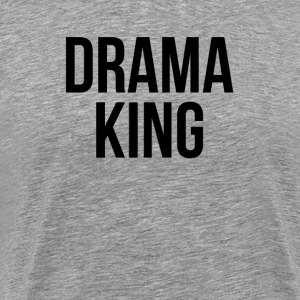 DRAMA KING T-Shirts - Men's Premium T-Shirt