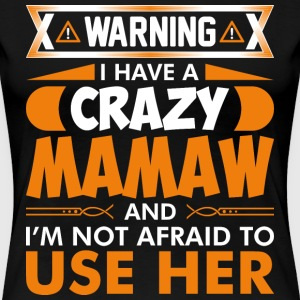 I Have A Crazy Mamaw T-Shirts - Women's Premium T-Shirt