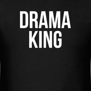 DRAMA KING T-Shirts - Men's T-Shirt