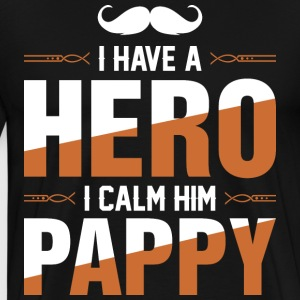 I Have A Hero I Call Him Pappy T-Shirts - Men's Premium T-Shirt