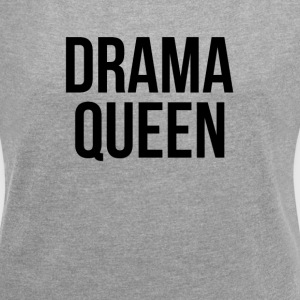 DRAMA QUEEN T-Shirts - Women´s Roll Cuff T-Shirt
