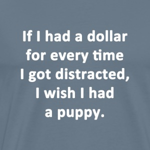 I Wish I Had a Puppy - Men's Premium T-Shirt