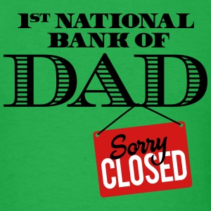 1st national bank of dad - Sorry closed T-Shirts - Men's T-Shirt