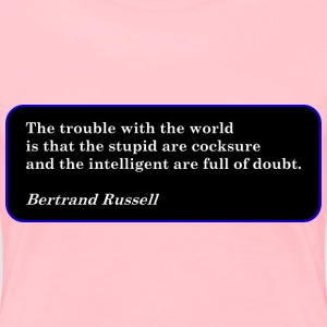 The Trouble with the World - Women's Premium T-Shirt