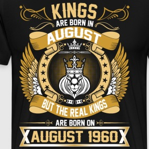 The Real Kings Are Born On August 1960 T-Shirts - Men's Premium T-Shirt