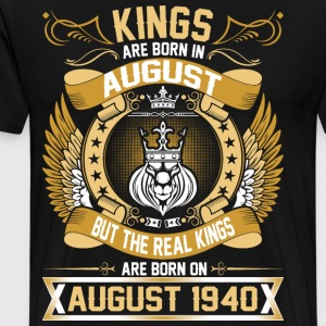 The Real Kings Are Born On August 1940 T-Shirts - Men's Premium T-Shirt