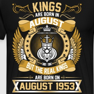 The Real Kings Are Born On August 1953 T-Shirts - Men's Premium T-Shirt