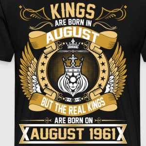 The Real Kings Are Born On August 1961 T-Shirts - Men's Premium T-Shirt