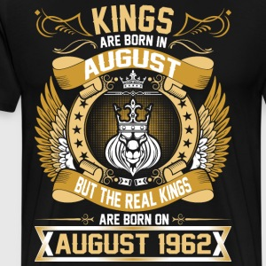 The Real Kings Are Born On August 1962 T-Shirts - Men's Premium T-Shirt