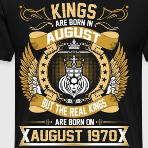 The Real Kings Are Born On August 1970 T-Shirts - Men's Premium T-Shirt