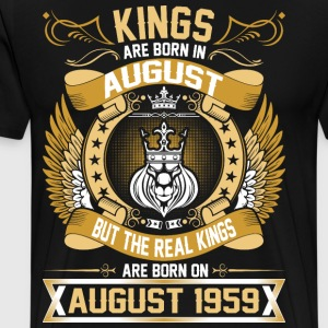 The Real Kings Are Born On August 1959 T-Shirts - Men's Premium T-Shirt