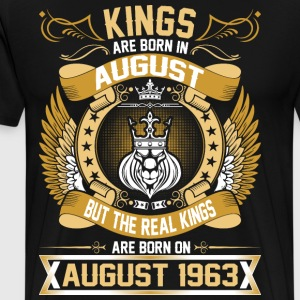The Real Kings Are Born On August 1963 T-Shirts - Men's Premium T-Shirt