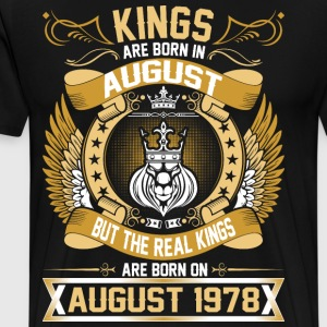 The Real Kings Are Born On August 1978 T-Shirts - Men's Premium T-Shirt