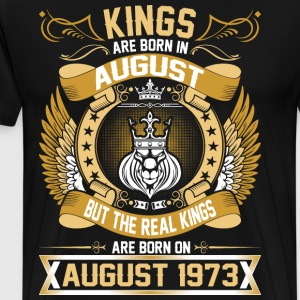 The Real Kings Are Born On August 1973 T-Shirts - Men's Premium T-Shirt