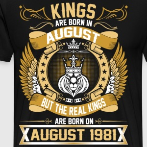 The Real Kings Are Born On August 1981 T-Shirts - Men's Premium T-Shirt