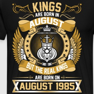 The Real Kings Are Born On August 1985 T-Shirts - Men's Premium T-Shirt