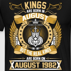 The Real Kings Are Born On August 1982 T-Shirts - Men's Premium T-Shirt