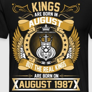 The Real Kings Are Born On August 1987 T-Shirts - Men's Premium T-Shirt