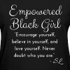 Empowerment Black Girl Shirt with Inspirational Quote by Stephanie Lahart. - Women's T-Shirt