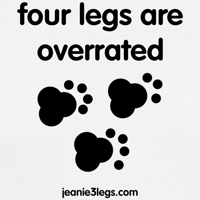 """Men's Premium """"Four Legs Are Overrated"""" Paw Print (Black Graphic)"""