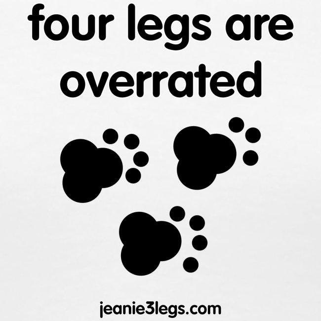 "Women's Premium ""Four Legs Are Overrated"" Paw Print (Black Graphic)"