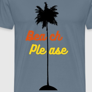 Beach Please T-shirt - Men's Premium T-Shirt