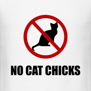 No Cat Chicks - Men's T-Shirt