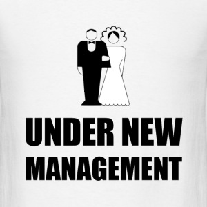 Under New Management Wedding - Men's T-Shirt
