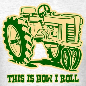 How I Roll Tractor GRN T-Shirts - Men's T-Shirt