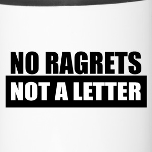 No Ragrets, Not A Letter - Travel Mug