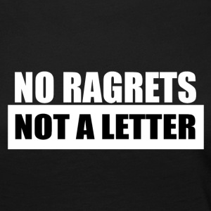 No Ragrets, Not a Letter - Women's Premium Long Sleeve T-Shirt