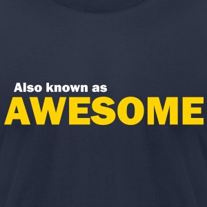 Also known as awesome - Men's T-Shirt by American Apparel