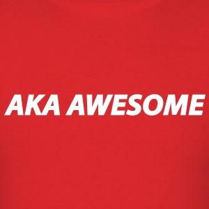 AKA Awesome - Also known as awesome - Men's T-Shirt