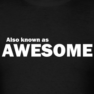 Also known as awesome - Men's T-Shirt