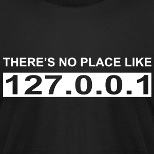 There's no place like 127.0.0.1 - Men's T-Shirt by American Apparel