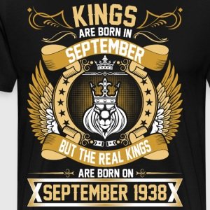 The Real Kings Are Born On September 1938 T-Shirts - Men's Premium T-Shirt
