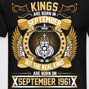 The Real Kings Are Born On September 1961 T-Shirts - Men's Premium T-Shirt