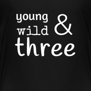 Young wild & three  Kids' Shirts - Kids' Premium T-Shirt