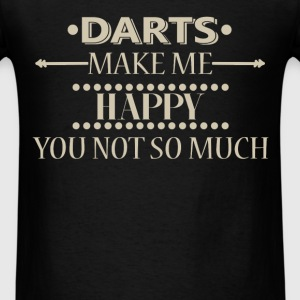 Darts - Darts make me happy, you not so much - Men's T-Shirt