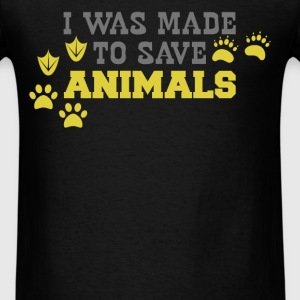 Animals - I was made to save animals - Men's T-Shirt