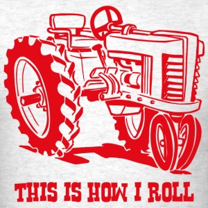 This Is How I Roll Tracto T-Shirts - Men's T-Shirt