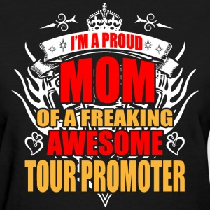 I'm Proud Mom of Freaking Awesome Tour Promoter - Women's T-Shirt