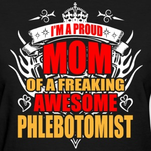 I'm Proud Mom of Freaking Awesome Pharmacist - Women's T-Shirt
