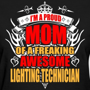 I'm Proud Mom of Freaking Awesome Lighting Technic - Women's T-Shirt