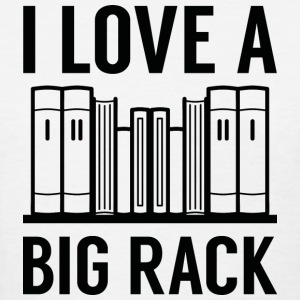I Love A Big Rack - Women's T-Shirt