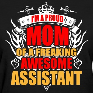 I'm Proud Mom of Freaking Awesome Assistant Manage - Women's T-Shirt