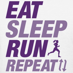 Eat Sleep Run Repeat - Women's T-Shirt